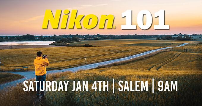 Nikon 101   Saturday Jan 4th at 9am   Salem