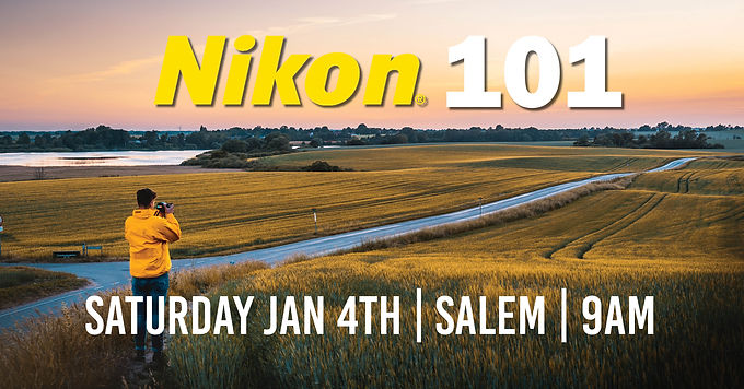 Nikon 101 | Saturday Jan 4th at 9am | Salem
