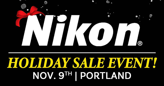 Nikon Holiday Sale Event 11/09 | Portland