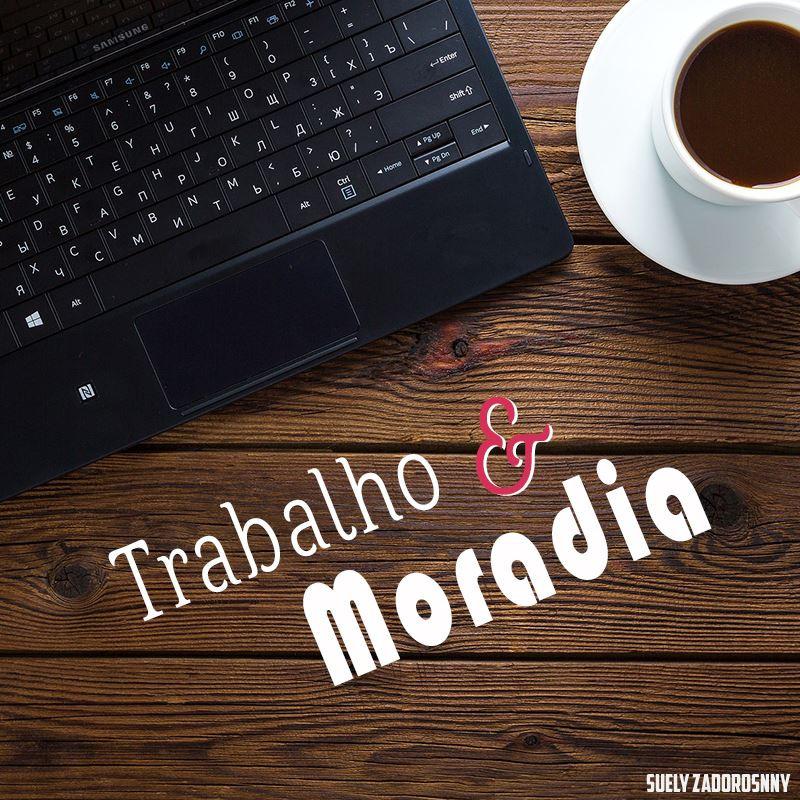 Trabalho e Moradia