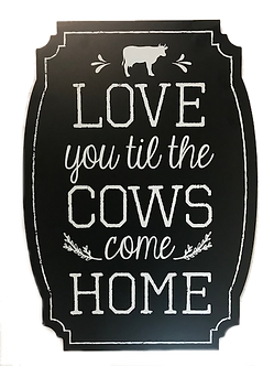 """Love You Til The Cows Come Home"" Wood Hanging Plaque by Young's"