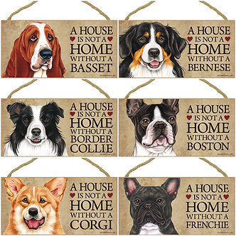 "Basset Hound, Bernese Mt Dog, Border Collie, Boston Terrier, Corgi, French Bulldog Dog Breed ""House is not a Home"" Wood Signs"