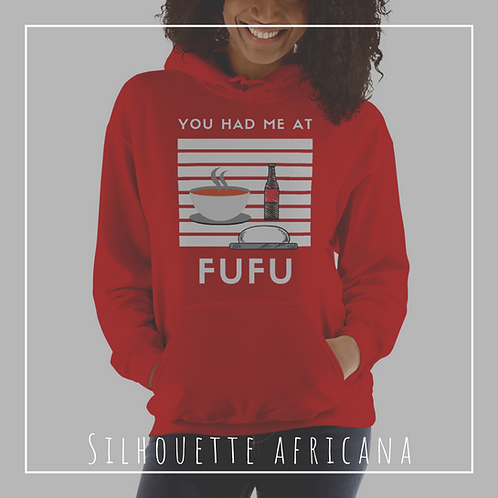 You Had Me at Fufu - Unisex Hoodie