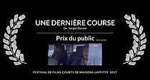 Une dernière course de Sergio Do Vale, lauréat Prix du Public + Coup de coeur du jury Festival de Films Courts de Maisons-Laffitte 2017