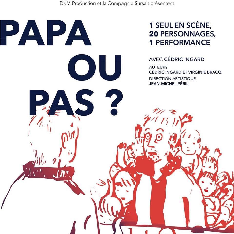 PAPA OU PAS ? (Paris)