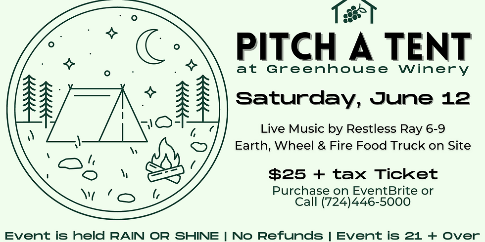 Pitch A Tent at Greenhouse Winery