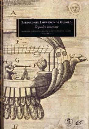 Bartolomeu Lourenço de Gusmão: o padre inventor