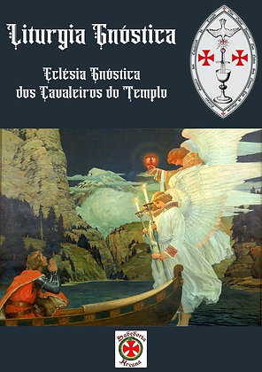 Liturgia Gnóstica - Eclésia Gnóstica dos Cavaleiros do Templo