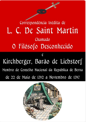 Correspondência Inédita de L. C. De Saint-Martin chamado O Filósofo Desconhecido