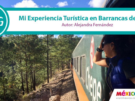 Mi Experiencia Turística en Barrancas del Cobre