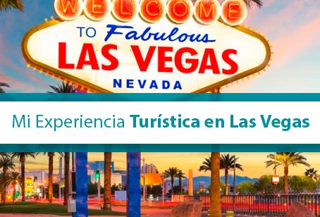 """Experiencia Turística en """"Las Vegas"""""""