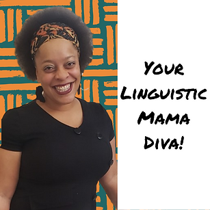 Your Linguistic Mama Diva!.png