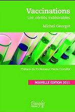 Livre Vaccinations les vérités indésirables - Michel GEORGET