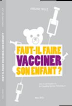 Livre Faut-il faire vacciner son enfant - Virginie BELLE