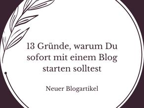 13 Gründe, warum Du sofort mit einem Blog starten solltest