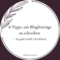 8 Tipps, um Blogartikel zu schreiben – So geht's (inkl. Checkliste)