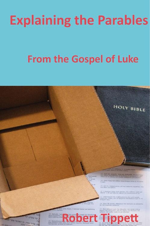 Explaining the Parables: From the Gospel of Luke