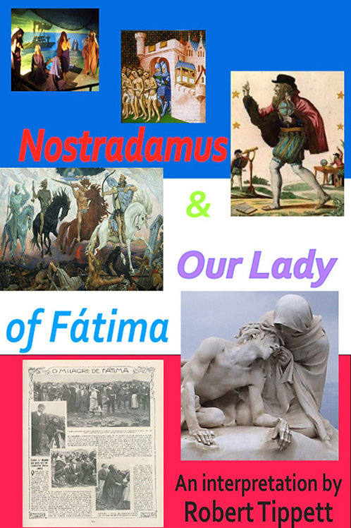 Nostradamus & Our Lady of Fatima: An Interpretation