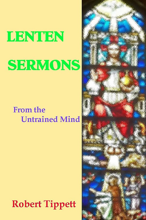 Lenten Sermons: From the Untrained Mind