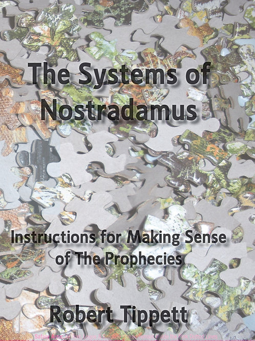 The Systems of Nostradamus: Instructions for Making Sense of The Prophecies