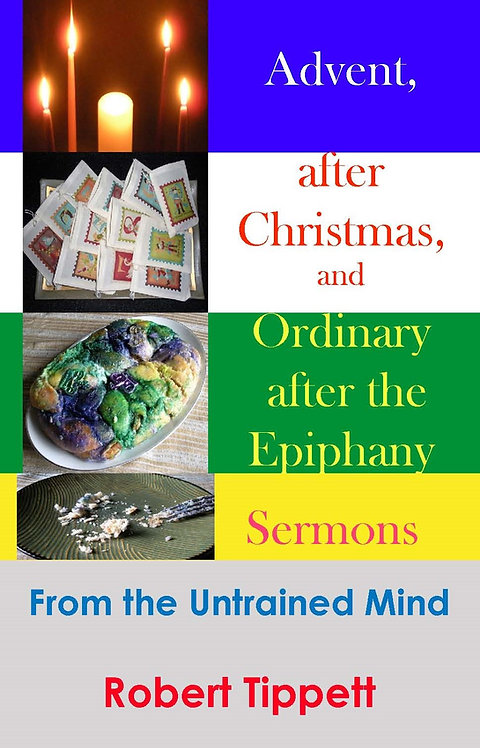 Advent, after Christmas, and Ordinary after the Epiphany Sermons: From the Untra