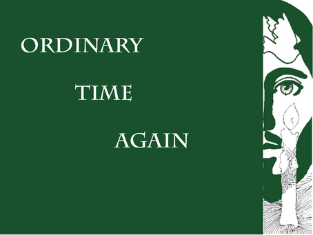 It is Ordinary Time once again!