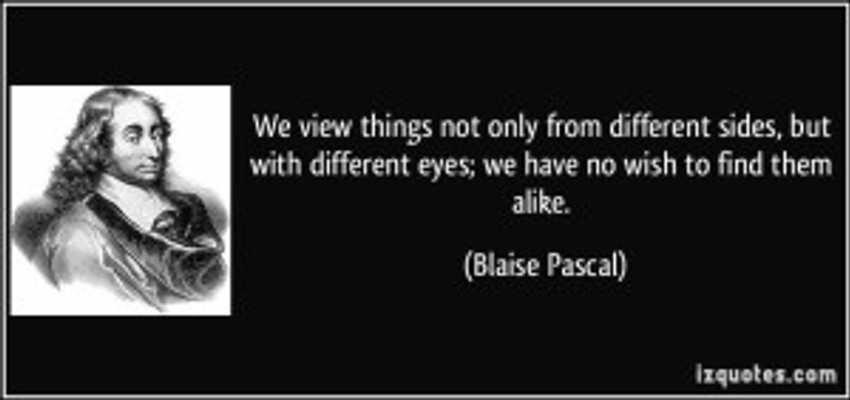 quote-we-view-things-not-only-from-different-sides-but-with-different-eyes-we-have-no-wish-to-find-them-blaise-pascal-142242