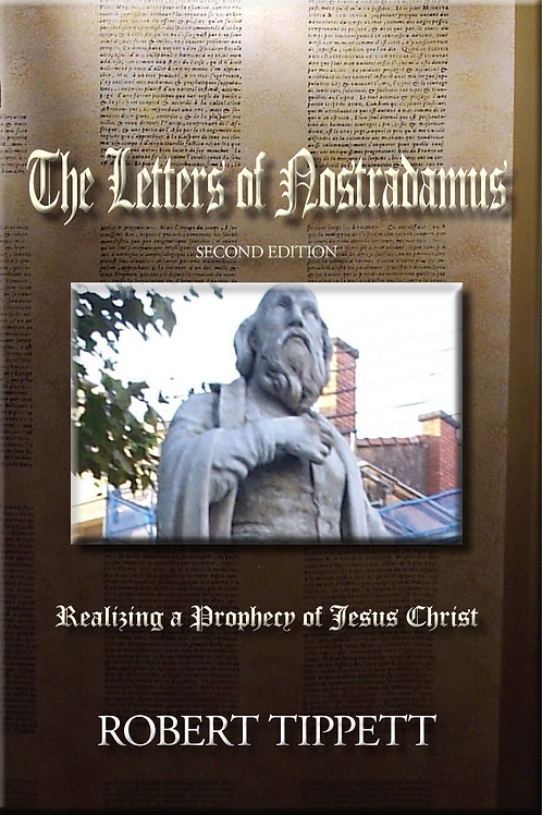 The Letters of Nostradamus: Realizing A Prophecy of Jesus Christ