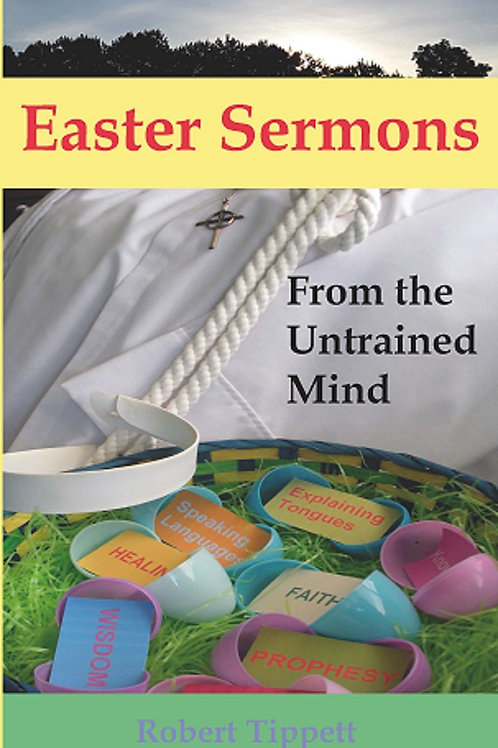 Easter Sermons: From the Untrained Mind