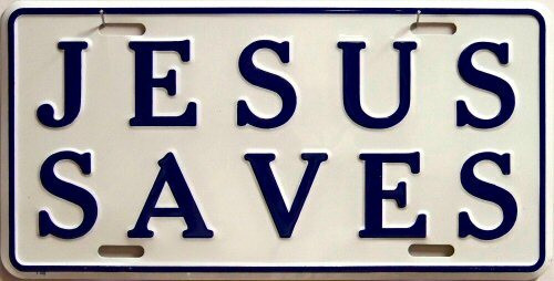 JESUS SAVES LICENSE PLATE - Old Time Signs