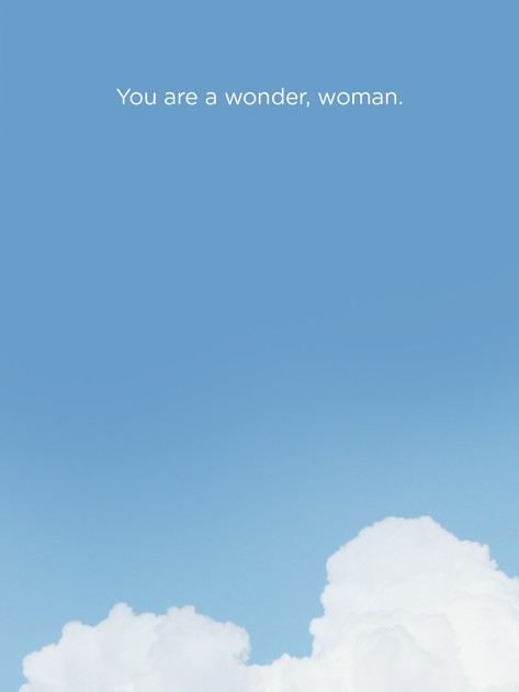You are a wonder, woman