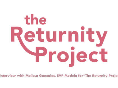 """Interview with Melissa Gonzales, EVP Medela for """"The Returnity Project"""""""