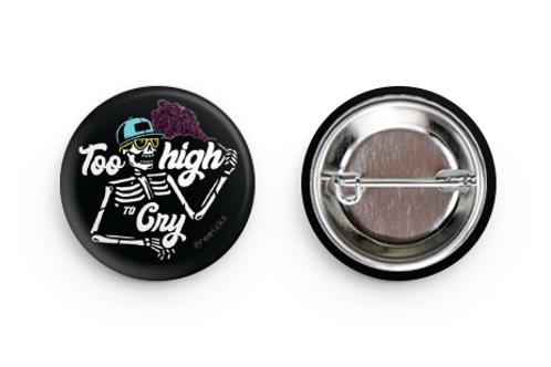 'Too High to Cry' Pin