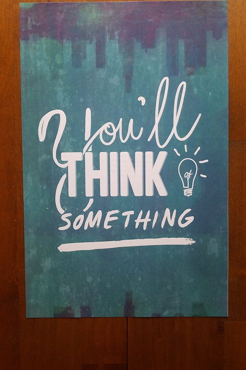 You'll Think of Something Poster