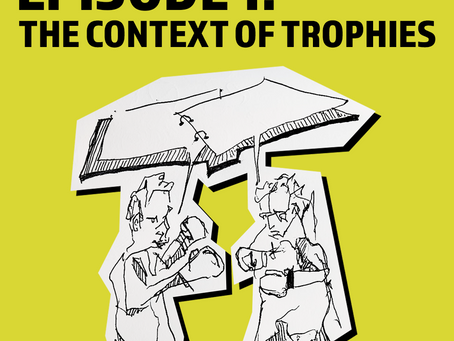S1E1 - The Context of Trophies