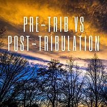 PRE-TRIB VS POST-TRIBULATION.jpg