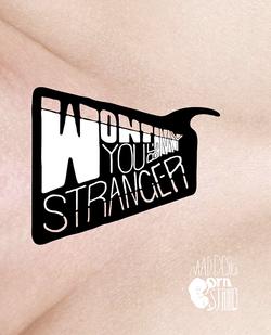 Won't You be My Stranger