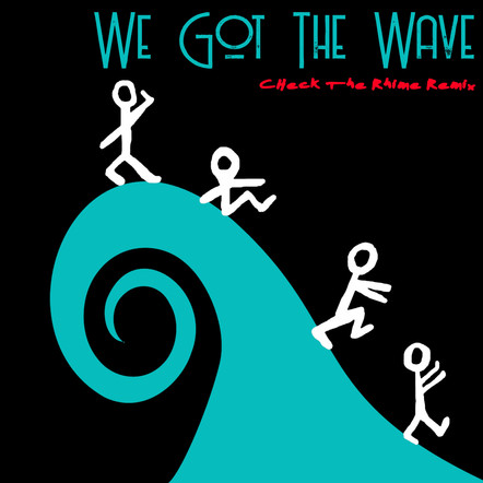 DJ Naseeb / We Got The Wave (Remix)