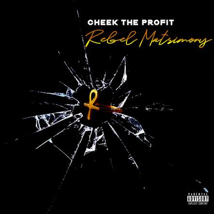 Cheek The Profit / Rebel Matrimony