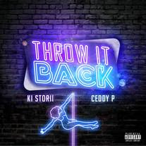 Ki Storii / Throw It Back (feat. Ceddy P)