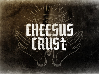 CHEESUS CRUST