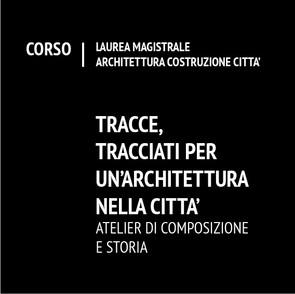 Tracce, tracciati per un'architettura nella città