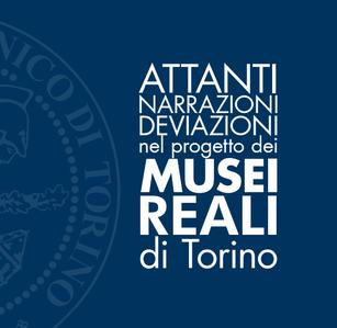 Attanti Narrazioni Deviazioni nel progetto dei musei reali di Torino