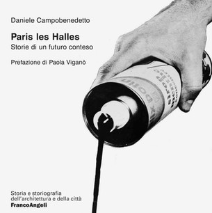 Paris les Halles. Storia di un futuro conteso