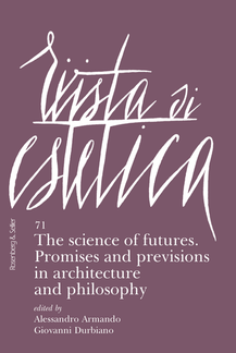 The science of futures. Promises and previsions in architecture and philosophy