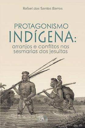 Protagonismo Indígena: arranjos e conflitos nas sesmarias dos jesuítas