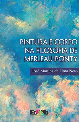 Pintura e corpo na Filosofia de Merleau-Ponty