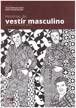 Histórias do Vestir Masculino: narrativas de moda, beleza, elegância