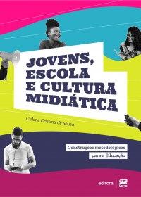 Jovens, escola e cultura midiática: construções metodológicas para a Educação