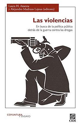 Las violencias. En busca de la politica publica detrás de la guerra contra las
